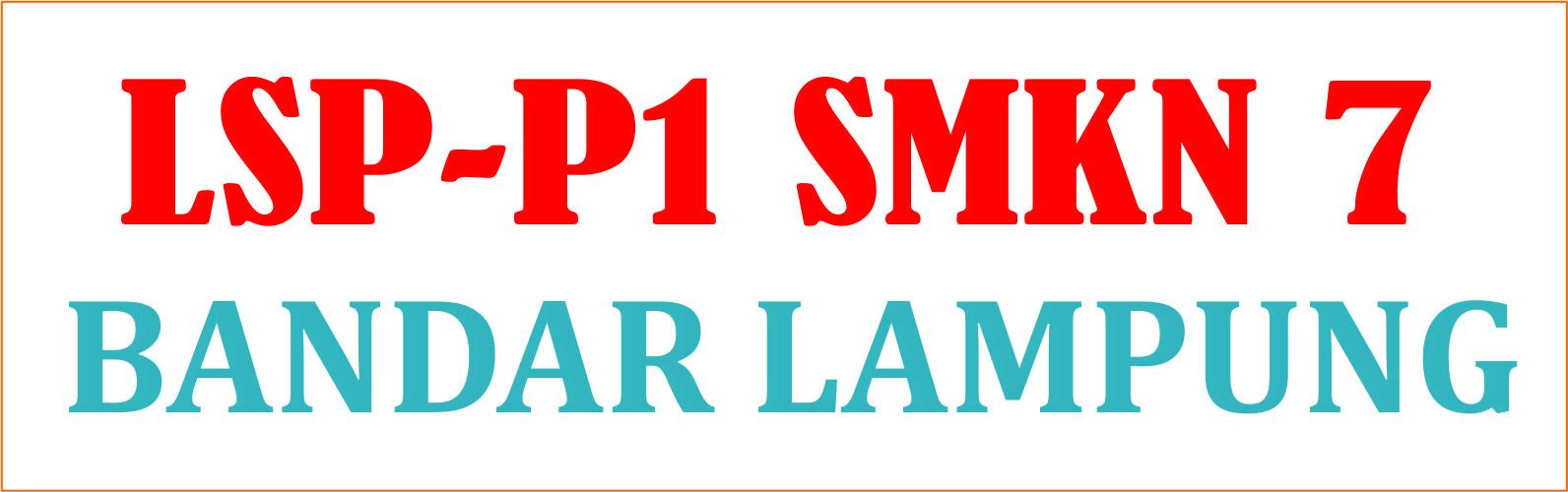 LSP-P1 SMKN 7 BANDAR LAMPUNG